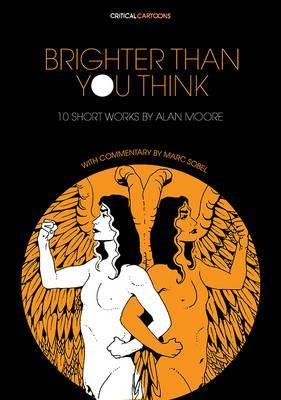 Brighter Than You Think: 10 Short Works by Alan Moore Cover Image