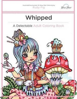 Whipped : A Delectable Adult Coloring Book