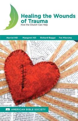 Healing the Wounds of Trauma : How the Church Can Help, North American Edition