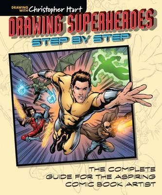 Drawing Superheroes Step By Step Christopher Hart 9781942021605