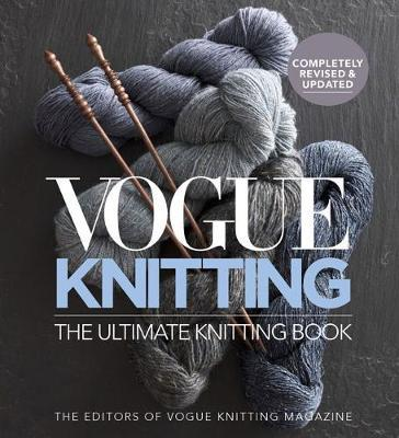 Vogue Knitting The Ultimate Knitting Book Vogue Knitting Magazine