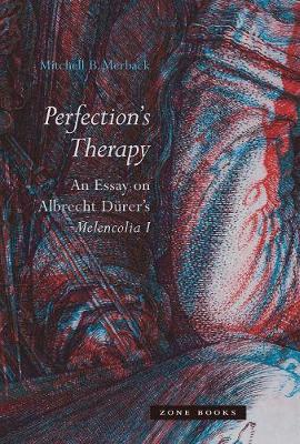 Perfection`s Therapy - An Essay on Albrecht Durer`s Melencolia I