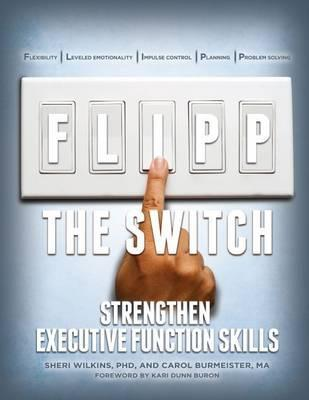 FLIPP the Switch : Strengthen Executive Function Skills