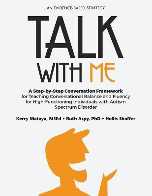 Talk with Me : A Step-by-Step Conversation Framework for Teaching Conversational Balance and Fluency for High-Functioning Individuals with Autism Spectrum Disorders