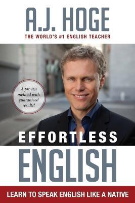 Effortless English : Learn To Speak English Like A Native