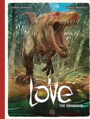 Love Volume 4: The Dinosaur