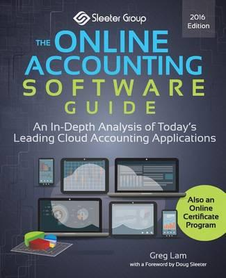 The Online Accounting Software Guide: An In-Depth Analysis of Today's Leading Cloud Accounting Applications