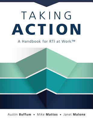 Taking Action : A Handbook for Rti at Work(tm) (How to Implement Response to Intervention in Your School)