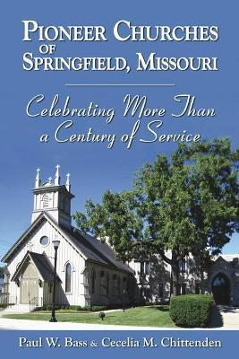 Pioneer Churches of Springfield, Missouri