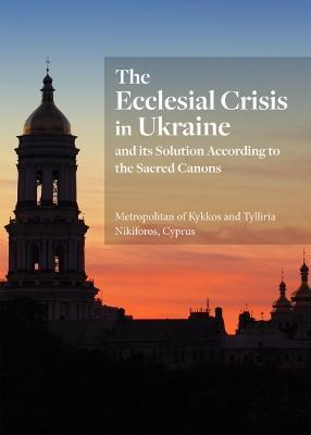 The Ecclesial Crisis in Ukraine