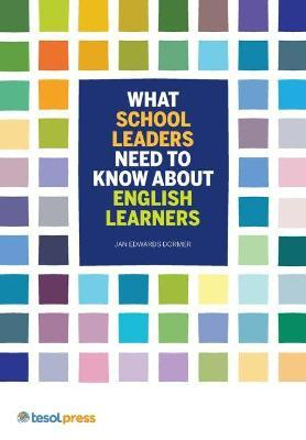 What School Leaders Need to Know About English Learners