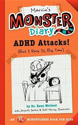 Marvin's Monster Diary : ADHD Attacks! (But I Rock It, Big Time)