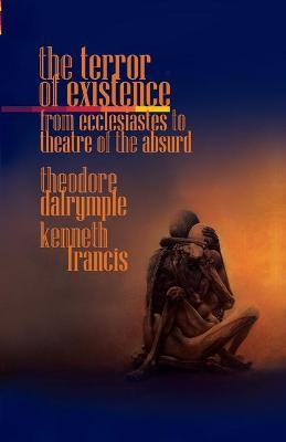 The Terror of Existence : From Ecclesiastes to Theatre of the Absurd