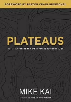 Plateaus: Move from Where You Are to Where You Want to Be