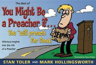 The Best of You Might Be a Preacher If  A Laugh-A-Page Look at the Life of a Preacher
