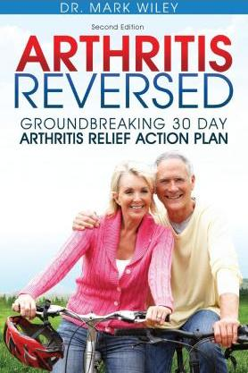 Arthritis Reversed : 30 Days to Lasting Relief from Joint Pain and Arthritis