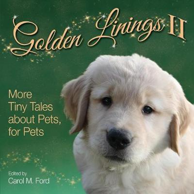 Golden Linings II  More Tiny Tales about Pets, for Pets