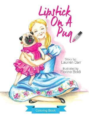 Lipstick On A Pug Coloring Book Laurren Darr 9781943356027