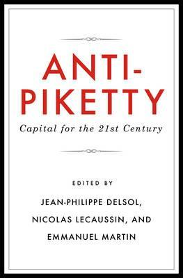 Anti-Piketty  Capital for the 21st-Century