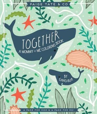 Together : A Mommy + Me Coloring Book