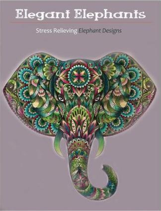 Elegant Elephants An Adult Coloring Books Featuring Awesome To Color