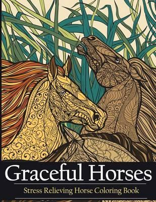 Adult Coloring Book Graceful Horses : Adult Coloring Books ...