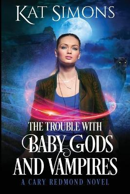 The Trouble with Baby Gods and Vampires