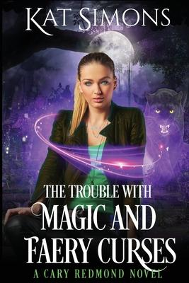 The Trouble with Magic and Faery Curses