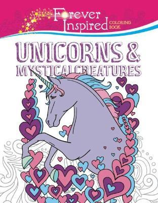 Forever Inspired Coloring Book Unicorns And Mystical Creatures