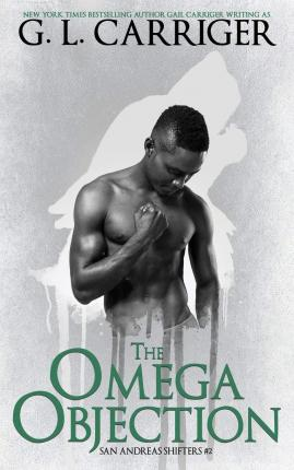 The Omega Objection : The San Andreas Shifters