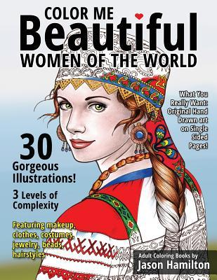 Color Me Beautiful, Women of the World : Adult Coloring Book