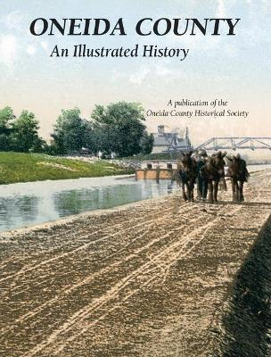 Oneida County-An Illustrated History
