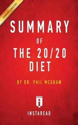 Summary of the 20/20 Diet : By Phil McGraw - Includes Analysis
