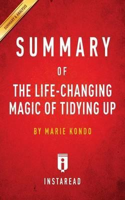 Summary of The Life-Changing Magic of Tidying Up : by Marie Kondo Includes Analysis