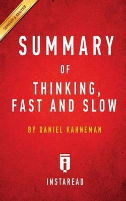 Summary of Thinking, Fast and Slow   Daniel Kahneman - Includes Analysis