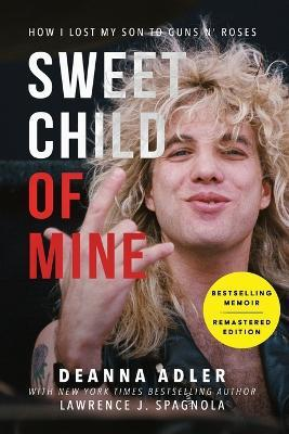 Sweet Child of Mine : How I Lost My Son to Guns N' Roses