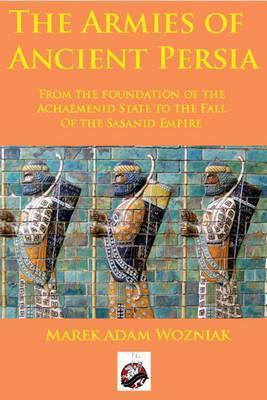 The Armies of Ancient Persia