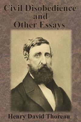 civil disobedience and other essays henry david thoreau  civil disobedience and other essays henry david thoreau 9781945644207
