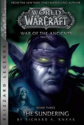 WarCraft: War of The Ancients Book Three : The Sundering