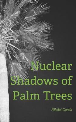 Nuclear Shadows of Palm Trees