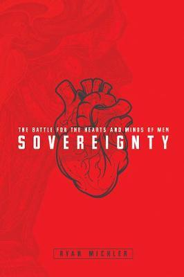 Sovereignty : The Battle for the Hearts and Minds of Men