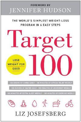 Target 100 : The World's Simplest Weight-Loss Program in 6 Easy Steps