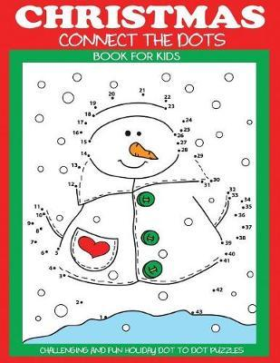 Christmas Connect.Christmas Connect The Dots Book For Kids Kids Activity
