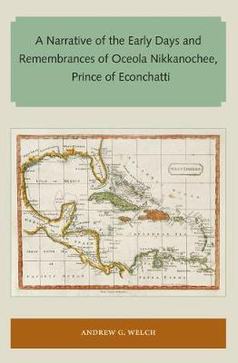 A Narrative of the Early Days and Remembrances of Oceola Nikkanochee, Prince of Econchatti