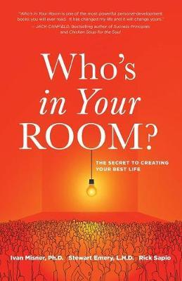 Who's in Your Room? : The Secret to Living Your Best Life