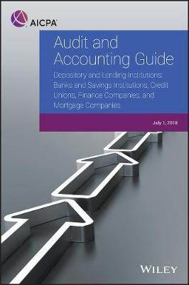 Audit and Accounting Guide - Depository and Lending Institutions : Banks and Savings Institutions, Credit Unions, Finance Companies, and Mortgage Companies