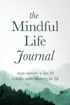 The Mindful Life Journal