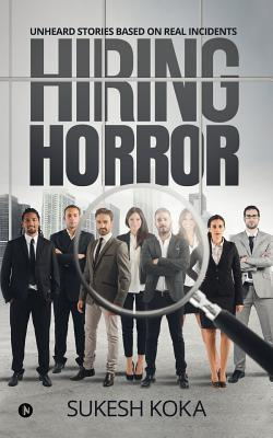 Hiring Horror  Unheard Stories Based on Real Incidents