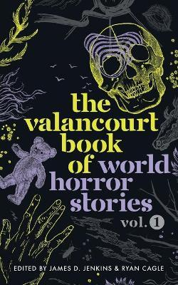 The Valancourt Book of World Horror Stories, volume 1