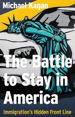 The Battle to Stay in America